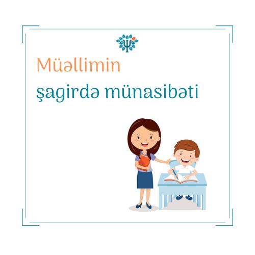 Müəllimin şagirdə münasibəti